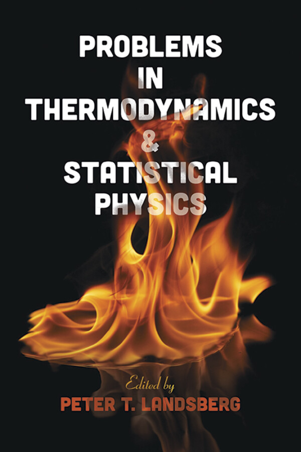PROBLEMS IN THERMODYNAMICS & STATISTICAL PHYSICS PETER  T. LANDSBERG Ξενόγλωσσα, Πανεπιστημιακά, Φυσική