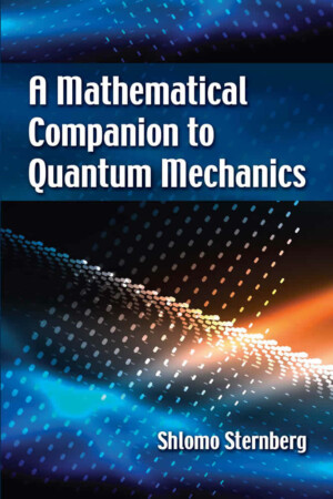 A MATHEMATICAL COMPANION TO QUANTUM MECHANICS
